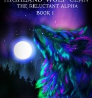 Highland Wolf Clan, The Reluctant Alpha by A K Michaels